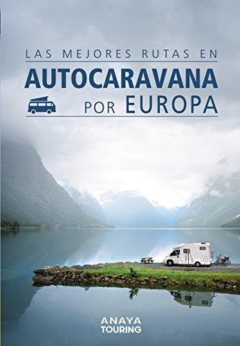 Las mejores rutas en autocaravana por Europa (Guías Singulares)